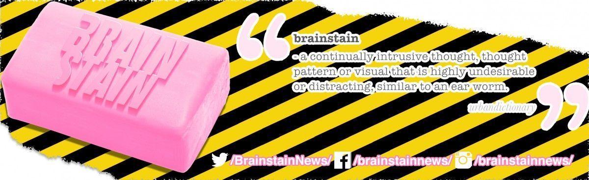 Brainstain Entertainment News